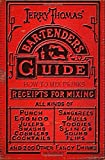Jerry Thomas' Bartenders Guide: How To Mix Drinks 1862 Reprint: A Bon Vivant's Companion by Jerry Thomas (2008-10-30)