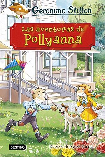 Las aventuras de Pollyanna (Grandes historias Stilton)