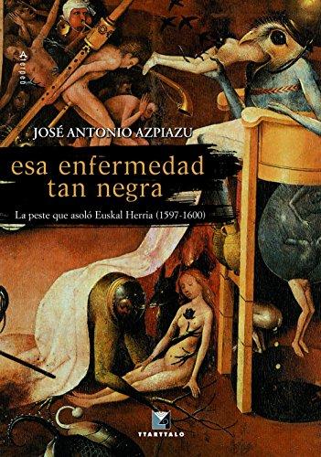 Esa enfermedad tan negra (Aterpea) por José Antonio Azpiazu Elorza