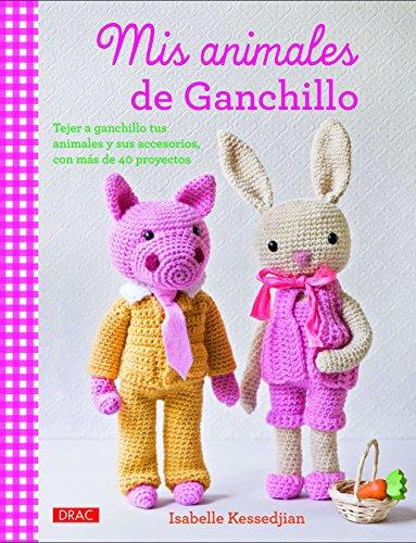 Mis Animales De Ganchillo (El Libro De..)