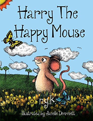 Harry The Happy Mouse: Teaching Children To Be Kind To Each Other. by [K, N]
