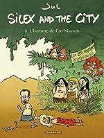 Silex and the city - Tome 8 - L'Homme de Cro-Macron de Jul