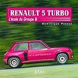 Renault 5 Turbo : L'école du Groupe B