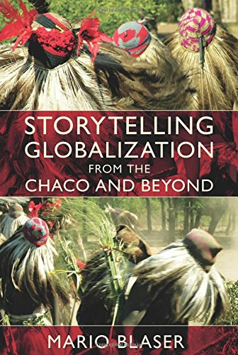 Storytelling Globalization from the Chaco and Beyond (New Ecologies for the Twenty-First Century)