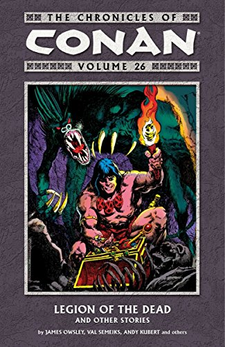 The Chronicles of Conan Volume 26: Legion of the Dead and Other Stories por James Owsley