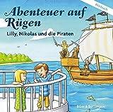 Abenteuer auf Rügen - Lilly, Nikolas und die Piraten (Lilly und Nikolas)