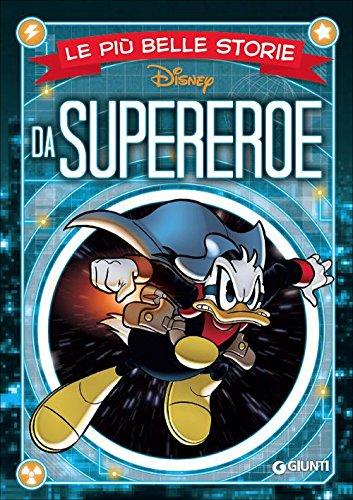 Le più belle storie da supereroe (I fumetti di Disney club)