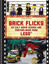 Brick Flicks: 60 Cult Movie Scenes & Posters Made from Lego