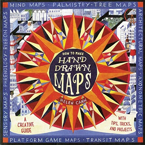 How to Make Hand-Drawn Maps: A Creative Guide with Tips, Tricks, and Projects por Helen Cann