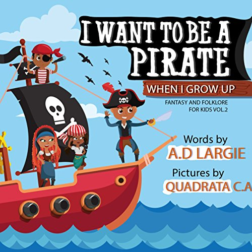 Descargar Bitorrent I Want To Be A Pirate When I Grow Up (Fantasy and Folklore For Kids Book 2) De PDF A PDF