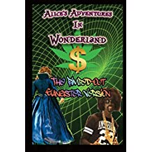 Alice's Adventures In Wonderland The Pimped-Out Gangster Version (English Edition)