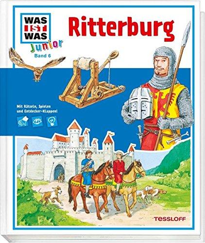 Junior-ritter (WAS IST WAS Junior Band 6. Ritterburg: Was gehört zu einer Burg? Wie lebten die Ritter?)