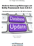 Moderne Datenzugriffslösungen mit  Entity Framework Core 2.0/2.1: Datenbankprogrammierung mit C# in .NET/.NET Core/Xamarin