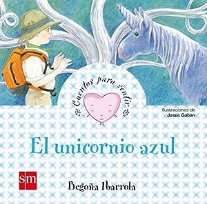 El unicornio azul (Cuentos para