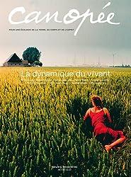 Canopée, N° 9/2011 : La dynamique du vivant