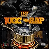 Jugg and Rap [Explicit]