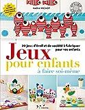 Telecharger Livres Jeux pour enfants a faire soi meme 20 jeux d eveil et de societe a fabriquer pour vos enfants (PDF,EPUB,MOBI) gratuits en Francaise