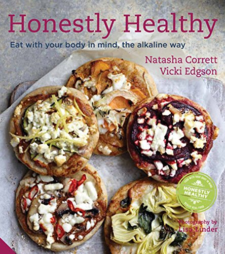 Honestly Healthy: Eat with your body in mind, the alkaline way por Natasha Corrett