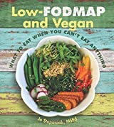 Low-Fodmap and Vegan: What to Eat When You Can't Eat Anything by Jo Stepaniak (2016-05-15)
