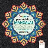 Círculos Floreados - Colorear para Adultos: 36 Ilustraciones floridas para COLOREAR - Anti estresante