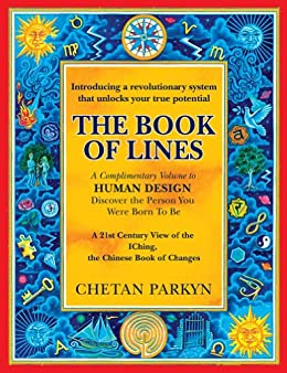 The Book of Lines: A 21st Century View of the IChing, the Chinese Book of Changes (English Edition) par [Parkyn, Chetan]