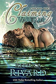 Claiming Valeria: A Fada Novel (The Fada Shapeshifter Series Book 2) by [Rivard, Rebecca]