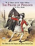 The Pirates of Penzance; in Full Score by W. S. Gilbert, Arthur Sullivan (2001) Paperback