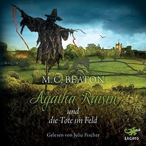 Buchseite und Rezensionen zu 'Agatha Raisin und die Tote im Feld (Agatha Raisin 4)' von M. C. Beaton
