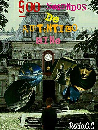 900 Segundos de Auténtico Cine par Rocio Castillo