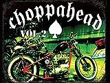 Choppahead Vol 2