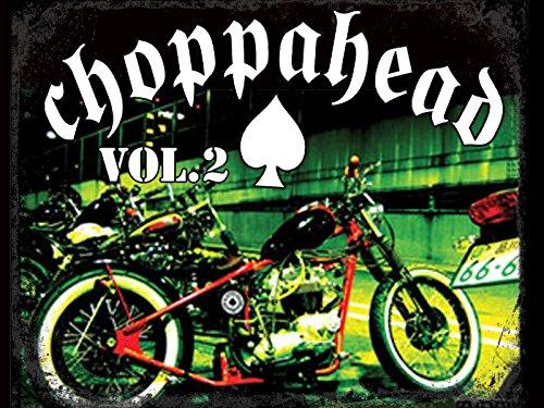 Choppahead Vol 2 -