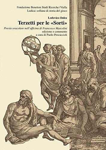 terzetti-per-le-sorti-poesia-oracolare-nellofficina-di-francesco-marcolini-ludica-collana-di-storia-