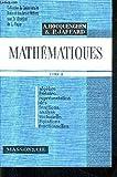 MATHEMTIQUES - TOME 2 - ALGEBRE LINEAIRE REPRESENTATION DES FONCTIONS ANALYSE VECTORIELLE EQUATIENS...