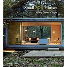 Small ECO Houses: Living Green in Style by Francesc Zamora Mola (2010-09-25)