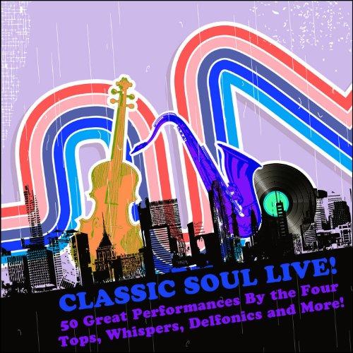 Classic Soul Live: 50 Great Pe...