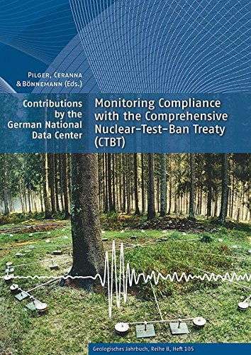 Monitoring Compliance with the Comprehensive Nuclear-Test-Ban Treaty (CTBT): Contributions by the German National Data Center (Geologisches Jahrbuch, Reihe B / Regionale Geologie Ausland)