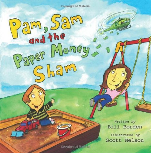 Pam, Sam and the Paper Money Sham