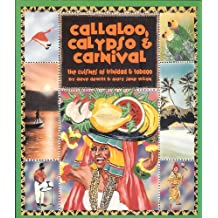 Callaloo, Calypso and Carnival: Cuisines of Trinidad and Tobago