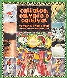 Callaloo, Calypso and Carnival: Cuisines of Trinidad and Tobago