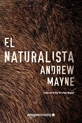 El naturalista (Las investigaciones de Theo Cray nº 1) por Andrew Mayne