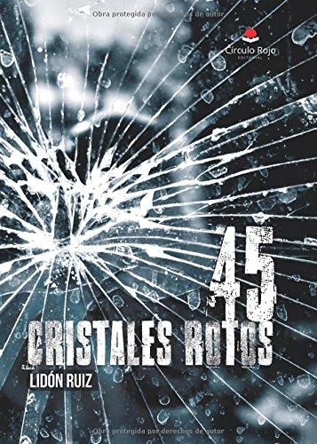 45 CRISTALES ROTOS por Lidón Ruiz