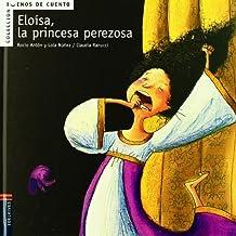 Eloisa, la princesa perezosa (Buenos de cuento)