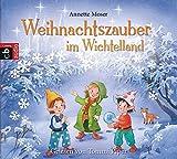 Weihnachtszauber im Wichtelland - Annette Moser