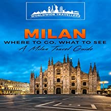 Milan: Where to Go, What to See: A Milan Travel Guide