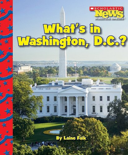 What's in Washington, D.C.? (Scholastic News Nonfiction Readers) [Idioma Inglés]