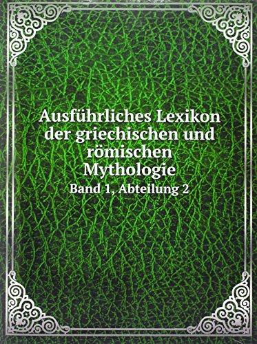 Ausführliches Lexikon der griechischen und römischen Mythologie: Band 1, Abteilung 2