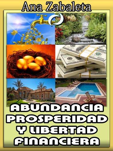 Abundancia, Prosperidad y Libertad Financiera por Ana Zabaleta