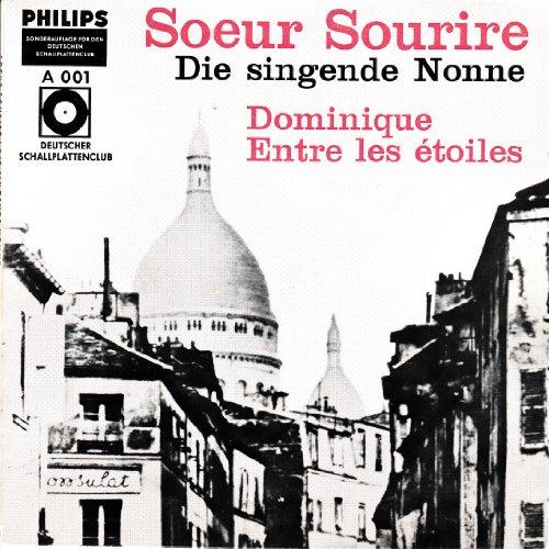 SOEUR SOURIRE / Die singende Nonne / Dominicaine Missionaire au Monastere de Fichermont / DOMINIQUE / ENTRE LES ETOILES / FLEUR DE CACTUS / SOEUR ADELE / Bildhülle mit ORIGINAL Kunststoff-Innenhülle / SONDERAUFLAGE FÜR DEN DEUTSCHER SCHALLPLATTENCLUB / PHILIPS # A-001 / Deutsche Pressung / 7