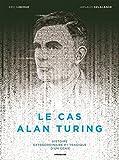 Le cas Alan Turing : histoire extraordinaire et tragique d'un génie / dessin & couleur Eric Liberge   Delalande, Arnaud (1971-....). Auteur