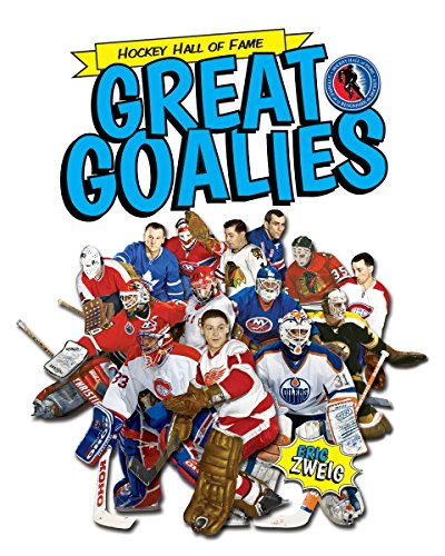 Great Goalies (Hockey Hall of Fame Kids) por Eric Zweig